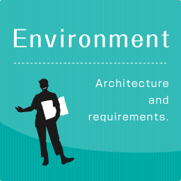 Environment Architecture and requirements.